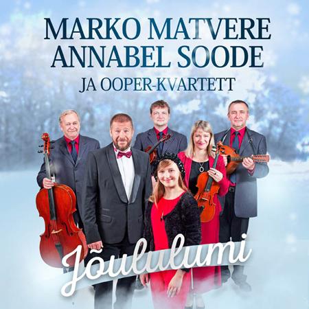 Marko Matvere, Annabel Soode ja Ooper-Kvartett ''Jõululumi''