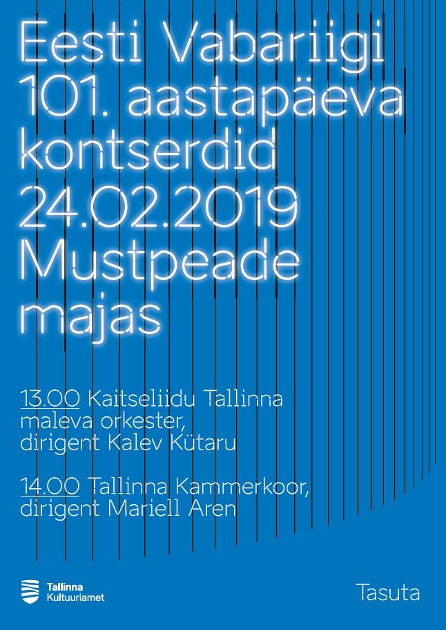 Eesti Vabariigi 101. aastapäeva kontserdid 24.02.2019 Mustpeade majas