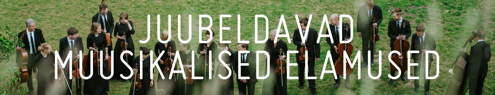 Tallinna Kammerorkestri juubelihooaeg