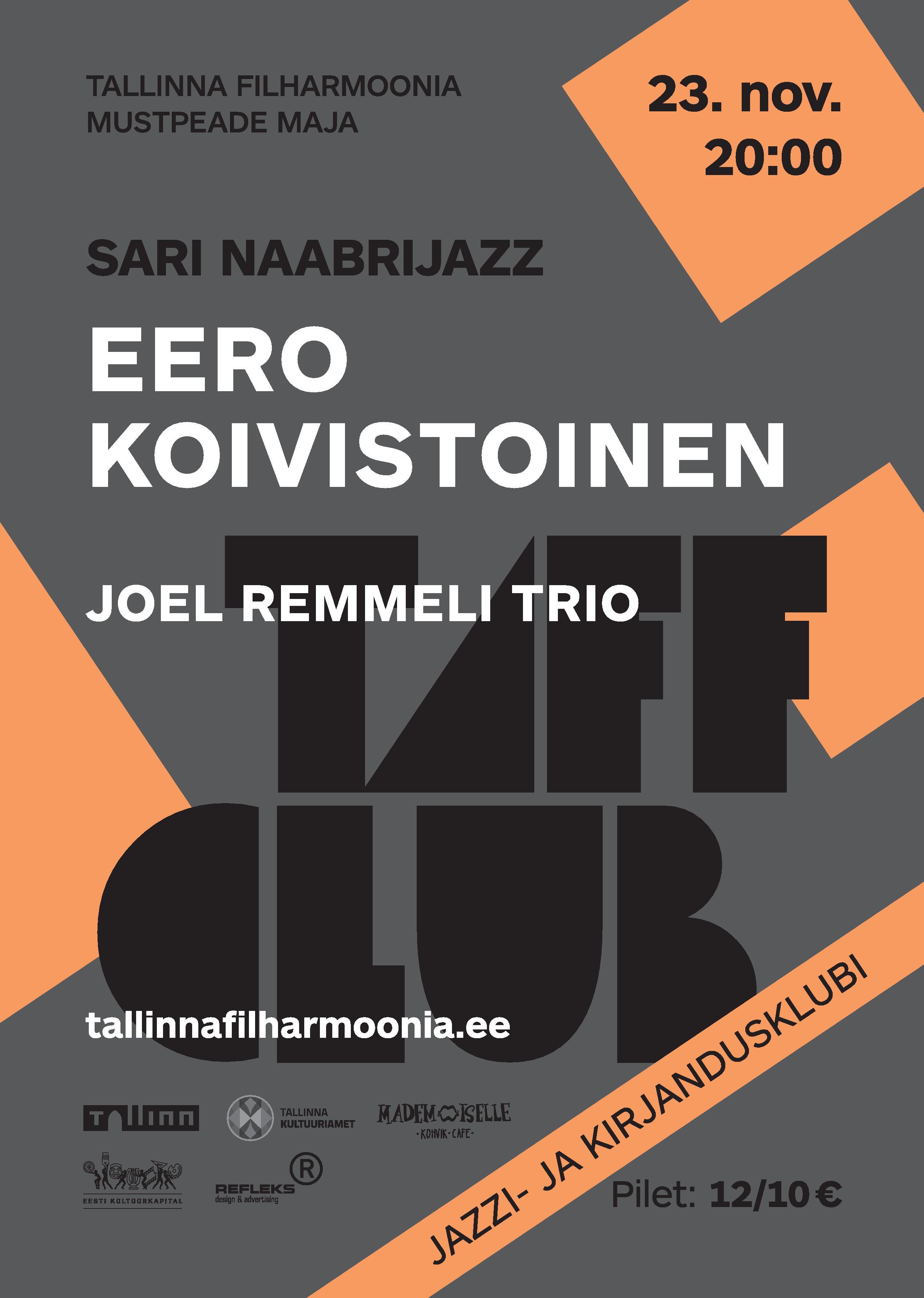 TAFF CLUB. Neighbors: FINLAND. EERO KOIVISTOINEN & JOEL REMMEL TRIO