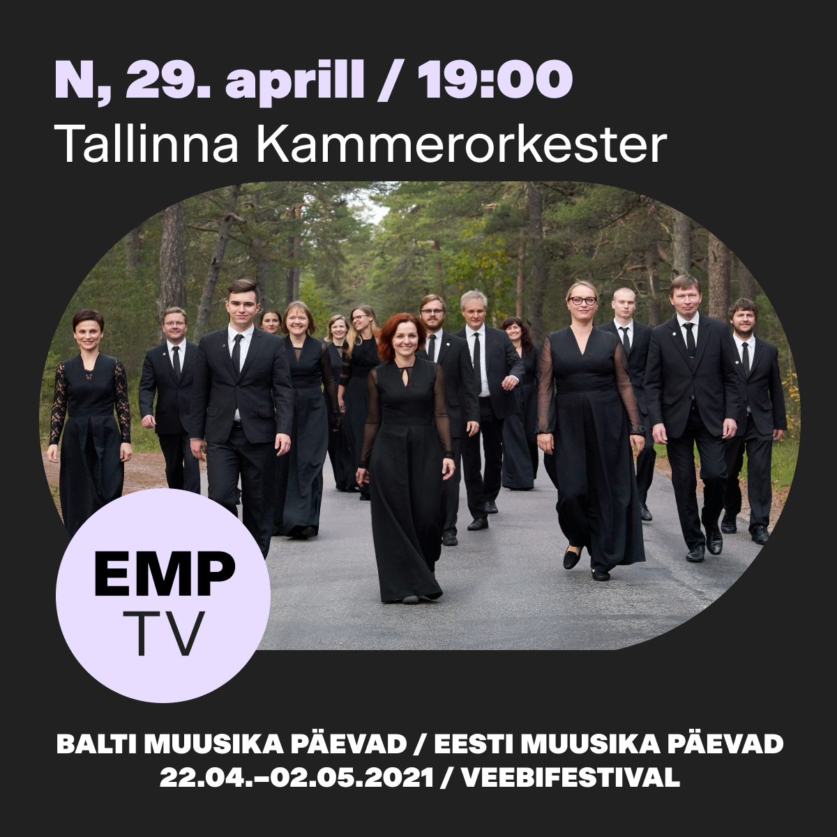 Eesti Muusika Päevad. Tallinna Kammerorkester/Veebifestival