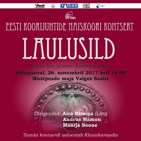 Eesti Koorijuhtide Naiskoori kontsert - Laulusild