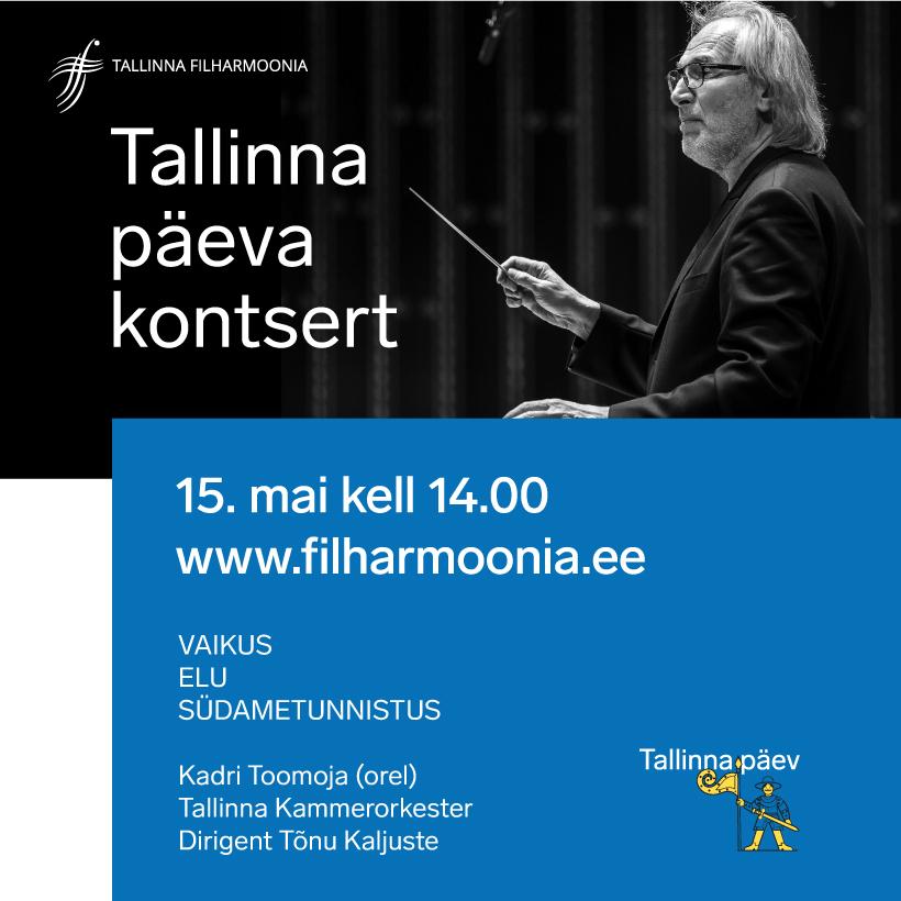 """Tallinna päeva kontsert """"Vaikus. Elu. Südametunnistus"""""""