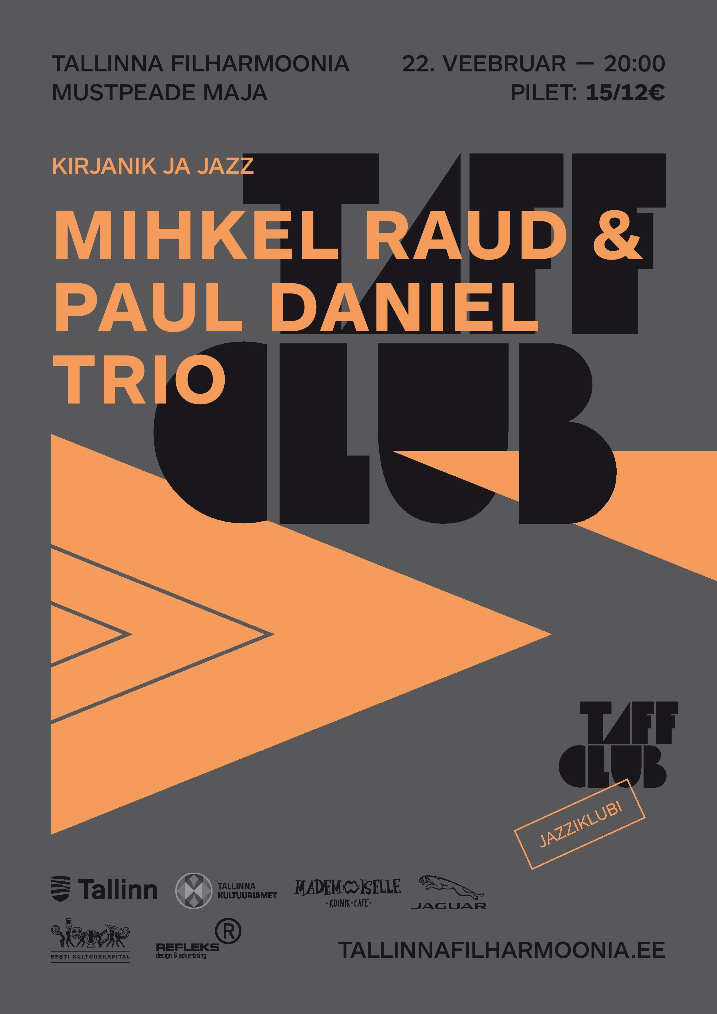 TAFF CLUB. Kirjanik ja jazz: MIHKEL RAUD & PAUL DANIEL TRIO